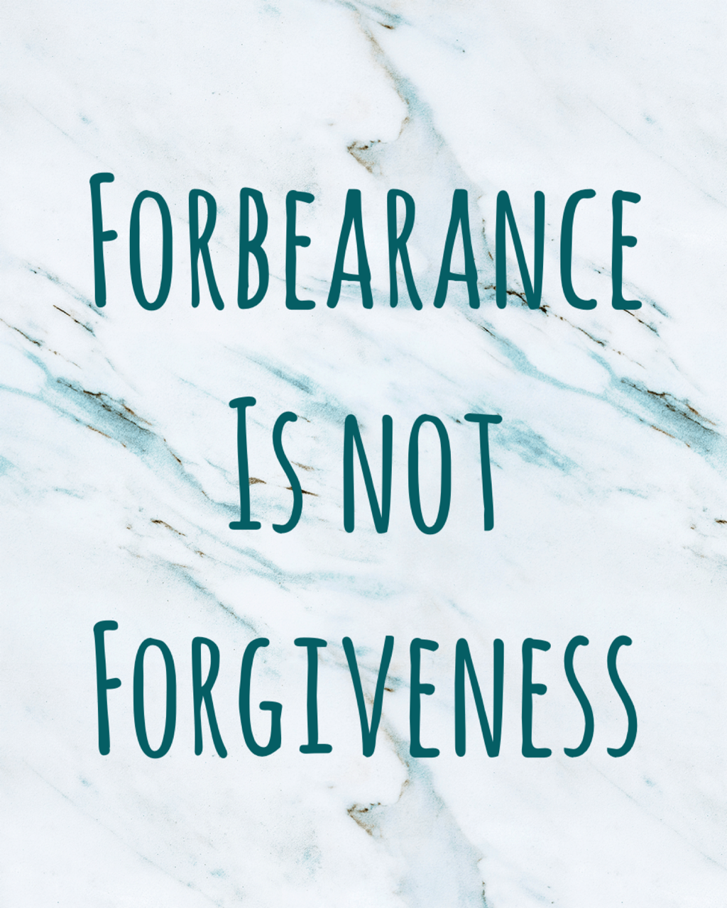 Forebearance is not forgiveness